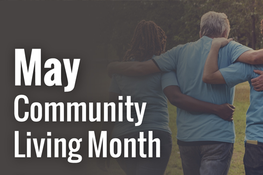 photo of peopl together with Community Living Month tagline